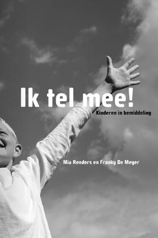 Ik_tel_mee_!_Kinderen_in_bemiddeling_Mia_Renders_en_Franky_De_Meyer